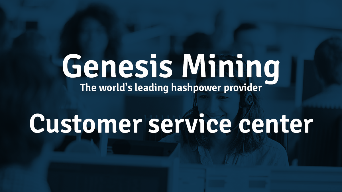 Customer Service - How Bitcoin Mining Works | Genesis Mining